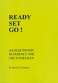 Ready Set Go! An Electronics Reference for the Everyman
