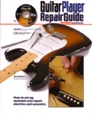Guitar Player Repair Guide Third Edition