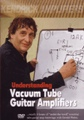 Understanding Vacuum Tube Guitar Amplifiers DVD