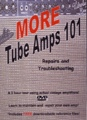 MORE TUBE AMPS 101 Repairs & Maintenance DVD
