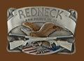 Redneck & Proud of it belt buckle 3-1/8 x 2-1/4 ****** (NOT ME-29)